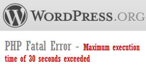"How to solve ""Maximum execution time of 30 seconds exceeded"" in WordPress"