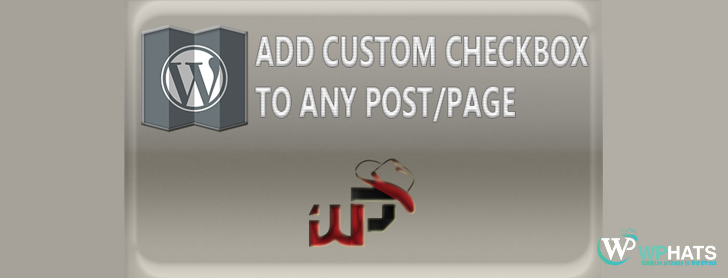How to Add Checkbox to page/post type in WordPress