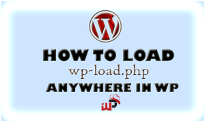 "How to load ""wp-load.php"" file in WordPress"