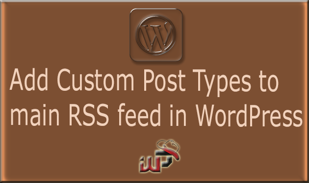 How to Add Custom Post Types to main RSS feed in WordPress