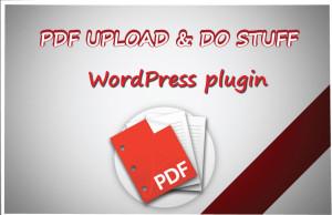 PDF Upload & Do Stuff Plugin